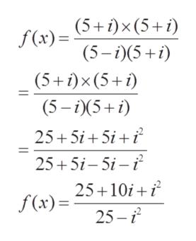 f (x)= (5+1)x(5+i (5-i)(5 (5 )x(5 (5-i)5+i) 25+5i+5i 2 25 5i-5i i f(x)= 2510i+i 25-i
