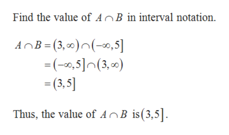 Find the value of AnB in interval notation. AnB (3,0)(0,5] (,5(3,0) (3,5] Thus, the value of AnB is(3,5]