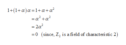 1+(1+a)a 1+a+a = = 2a2 0 (since, Z2 is a field of characteristic 2)