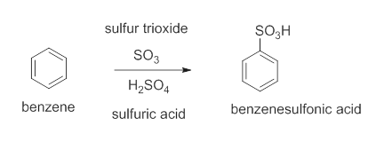sulfur trioxide SO3H So3 H2SO4 benzene benzenesulfonic acid sulfuric acid