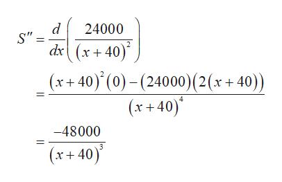 """d S"""" dx(x+40) 24000 (x40) (0)(24000) (2 (x + 40)) (x40) -48000 (x+40)"""