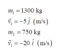 m 1300 kg -5j (m/s = 750 kg 20m/s)
