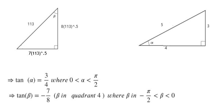 113 5 3 8(113)^.5 4 7(113)^.5 3 where 0 < a< tan (a) 4 7 (Bin quadrant 4) where ß in 2 tan() 8 11
