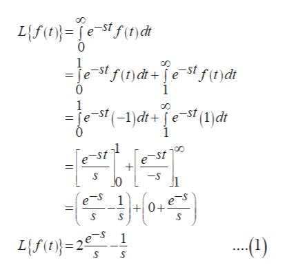 L{f(testf()dt 0 1 =je-st f()dt+est f(t)dt 0 1 1 =je st (-1)dt+e-St (1)dt 0 1 e-st -st0 -S 하045 0+eS 1 Lf(t)=2e