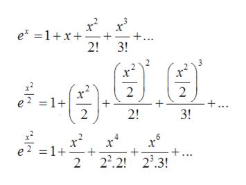 3 e 1x +.. 2! 3! 3 2 2 + 3! e 2 1+ 2 +... 2! 4 x + 2 22.2! 23.3! 6 x e 2 1 +...