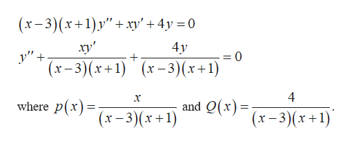 "(х-3)(х+1)у""+ ху' + 4у 30 4у ху"" -0 у"" + (х-3)(x+1) (х-3)(*+1) 4 and Q(*) - (x-3)(х+1) х where P (x-3)(x +1)"