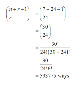 (7+24 1 nr-1 24 (30 24 30! 24!(30 24) 30! 24!6! = 593775 ways