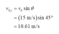 (15 m/s) sin 45° 10.61 m/s