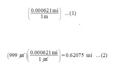 ( 0.000621mi ... (1) 1m 999 0.000621 mi = 0.62075 mi ...(2)