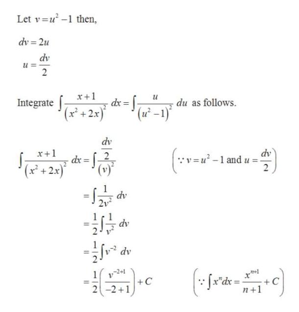 Let v u-1 then, dv 2u dv 2 x1 du as follows Integrate 2x dv dv 2-1 and u = ° 2 r=f (x+2x) (v) dv 2v 1r1 dv dv 1v24 +C 2-2 1 n 1