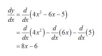 dy d (4x-6x -5) dx dx d (4x2)-^(6x)-(5) dx dx dx =8x -6