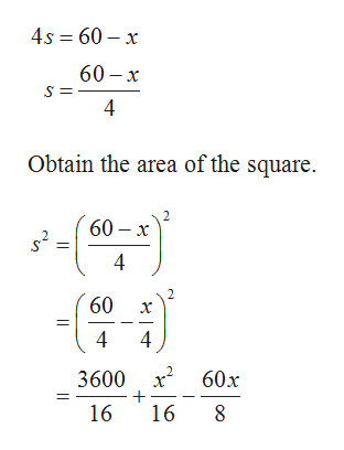 4s 60 x 60- х 4 Obtain the area of the square. 60- х 4 60 4 4 3600 2 60x 16 16 8