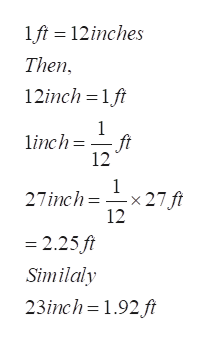 1ft 12inches Then 12inch 1ft 1 linch ft 12 1 27ft 12 27inch -x 2.25 ft Similaly 23inch 1.92 ft