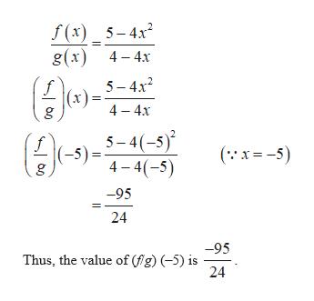 f(x) 5-4x2 g(x) 4 4x 5 4x2 (x) 4 4x g 5-4(-5) f (-5) g (x5 4-4(-5) -95 24 -95 Thus, the value of (g) -5) is 24