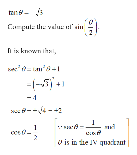 tan0 Compute the value of sin 2 It is known that, sec20 tan20 +1 1 =4 sec 0 t4 =+2 1 and cos e 1 cose 2 sece e is in the IV quadrant