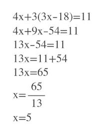 4x+3(3x-18) 11 4x+9х-54-11 13х-54-11 13х311+54 13х365 65 X= 13 x-5