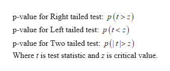 p-value for Right tailed test: p (t> p-value for Left tailed test: p (t<) p-value for Two tailed test: pt> Where is test statistic and z is critical value.