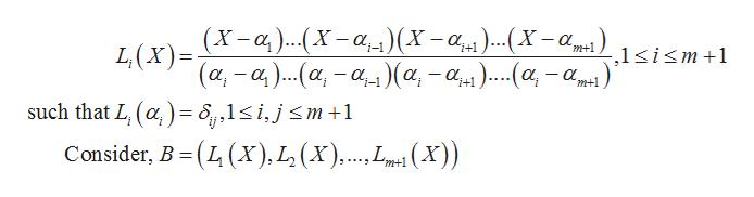 (X-a..(X -a_^)(X-a)...(X -a, L (x)= ( α,-α). . α-α, )(α, - α,μ)...(α -αμ.). i+1 m+1 -,1si<m+1 i+1 m+1 such that L, (a, ) = 5,1<i,jsm +1 Consider, B -( (x), L (x).(X)) m+1