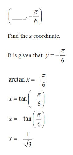 6 Find the x coordinate It is given that Jy=-- 6 arctan x _ 6 x = tan 6 x =-tan 6 1 J3 Lm