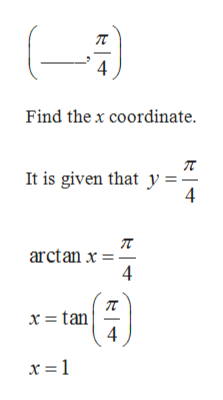 4 Find the x coordinate It is given that y = -- 4 arctan x 4 x = tan 4