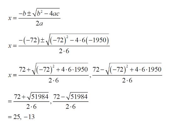 -btNb2- 4ac 2a -(-72)t /(-72) -4-6(-1950) 2 6 2 72+-72)46-1950 72-(-72) 4-6.1950 2.6 2.6 72+51984 72-51984 2.6 2.6 25, -13
