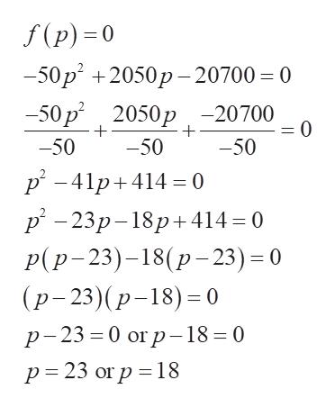 f(p) 0 -50р* +2050р -20700- 0 -50 р* 2050р, -20700 -0 -50 50 -50 p -41p+414 0 р - 23р- 18р+ 414 %3D0 Р(P-23)-18(р-23) - 0 (р- 23)(р-18) - 0 р-23 %3D0 оr р -18 %3D 0 р323 or p %3D18