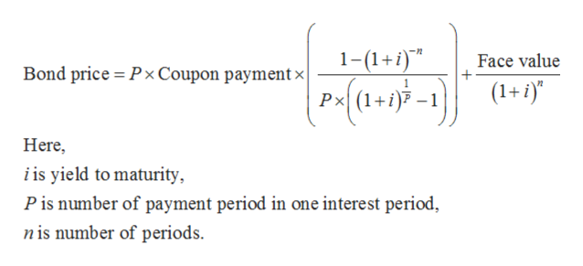 1-(1+) Face value Bond price Px Coupon paymentx Px(1+aP-1 (1+i) Here i is yield to maturity Pis number of payment period in one interest period nis number of periods