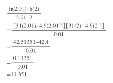h(2.01)-h(2) 2.01-2 [31(2.01)-4.9(2.012)][31(2)-4.9(22)] 0.01 42.51351-42.4 0.01 0.11351 0.01 =11.351