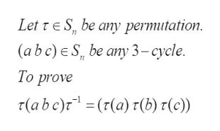 Let r E S, be any permutation (a b c) e S be any 3-cycle. 72 То prove 7(abe)r(r(a) r(b) 1(c))