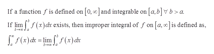 If a function fis defined on 0, o and integrable on a,bb> a If lim(x)d exists, then improper integral of f on a,is defined as b Ja f(x)dr = lim 5(x)d