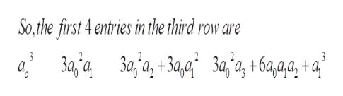 So.the first 4 entries in the third row are 3aj'a,+3a,9 3a,'a, +6a,aa, +a° 3 3