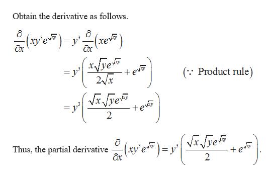 Obtain the derivative as follows. e ax (se) ax e 2x +ev ( Product rule) te 2 Thus, the partial derivative xy'e ax 2