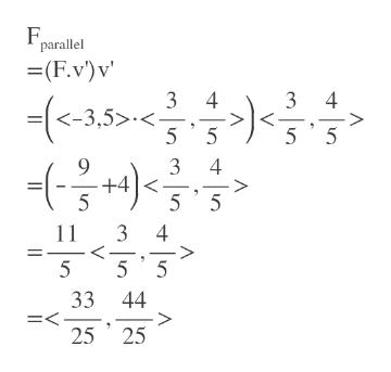 parallel (F.v)v 기를 - 3 4 3 4 =<-3,5>< 5 5 5 5 9 +4 5 3 4 5 5 11 3 4 < 5 5 5 33 44 =< 25 25