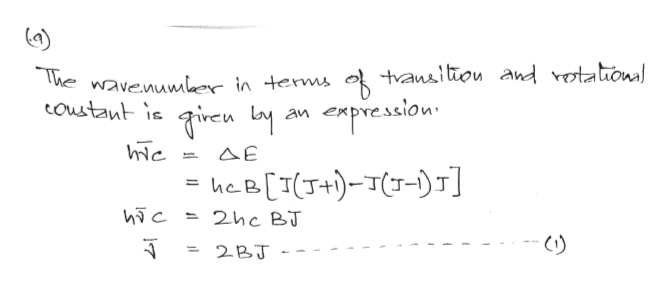 The wavenumber in terms o tvansibion and otaonal coustant is expression Tiken Lay au AE he B[I(J+)-TT-) hic = 2he BJ 2BJ