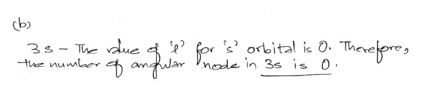 3s- The vaue d for s' orbital is 0. Therelore node in 3s is 0 the numlaer