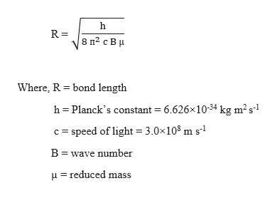 h  8 п? с В и Where, R bond length h Planck's constant 6.626x10-34 kg m2s c speed of light = 3.0x108 m s B wave number reduced mass