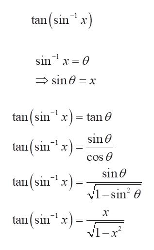 tan(sin -1 x) sin O sin0 x -1 tan (sin xtan sine tan(sin x cos e sine tan(sinx) V1-sin2 e х tan(sin V1-2