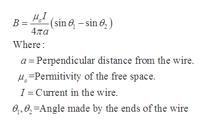 (sin e -sin ) B = 4πα Where a Perpendicular distance from the wire. Permity of the free space. Current in the wire. 1 e,0,-Angle made by the ends of the wire