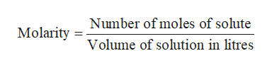 Number of moles of solute Molarity Volume of solution in litres