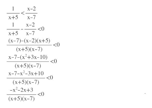 1 х-2 < x+5 x-7 1 X-2 <O X-7 х+5 (х-7)-(х-2)(х+5) <O (х+5)(х-7) х-7-(х?+3х-10) <0 (х+5)(х-7) х-7-x?-3х+10 <0 (х+5)(х-7) -x?-2х+3 <0 (х+5)(х-7)