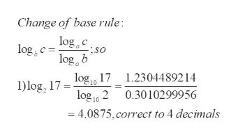 Change of base rule: log c logb log 17 1.2304489214 log0 2 0.3010299956 log So 1)log, 17= =4.0875,correct to 4 decimals