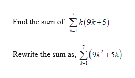 Find the sum ofk(9k+5) Σ ο-53) Rewrite the sum as