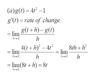 (a)g() 4- g') rate of change = lim g(+h)-g(t) h h0 8th+h lim 4(t+h-4r lim h h0 h0 lim(8t+h) 8t h0 = |I