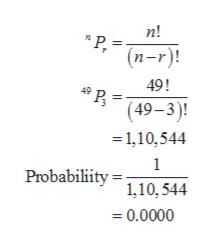 """п! """"Р, — (n-r)! 49! P (49-3) 1,10,544 1 Probabiliity 1,10,544 0.0000"""