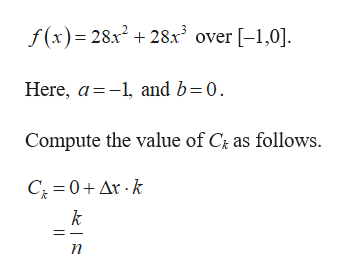 f(x) 28 +28x over -1,0] and b=0 Here, a Compute the value of C as follows. C 0Ar k k