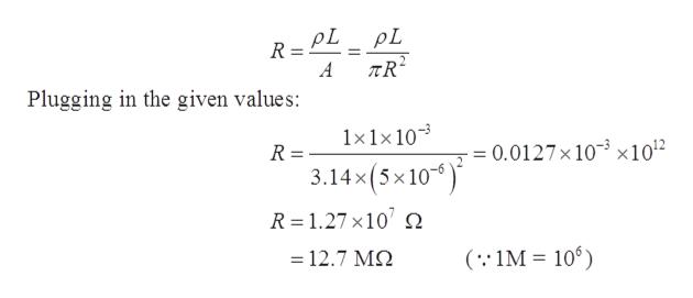 R A Plugging in the given values: 1x1x 10 0.0127x 103 x1012 R 3.14x(5x10) R 1.27 x10 = 12.7 M (1M 106