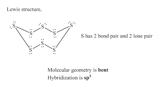 Lewis structure S has 2 bond pair and 2 lone pair Molecular geometry is bent Hybridization is sp3