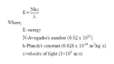 Nhc E = Where E-energy N-Avogadro's number (6.02 x 1035) h-Planck's constant (6.626 x 10* m2kg /s) C-vel ocity of light (3x103 m/s)