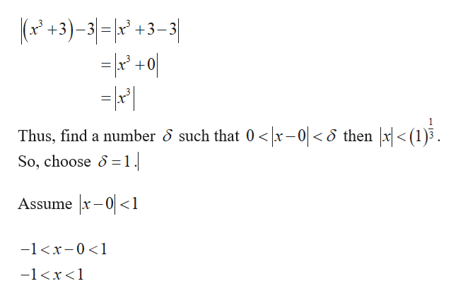 |(P +3)-31=i2 +3-3] +0 Thus, find a number 8 such that 0 <x-0< then |x|< (1)3. < So, choose 51 Assume x-01 -1x-01 -1x<1
