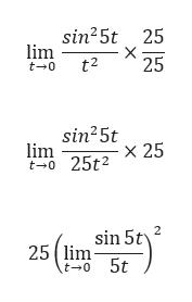 sin25t lim t 0 25 X 25 t2 sin25t lim t-025t2 X 25 2 sin 5t 25 lim t-o 5t